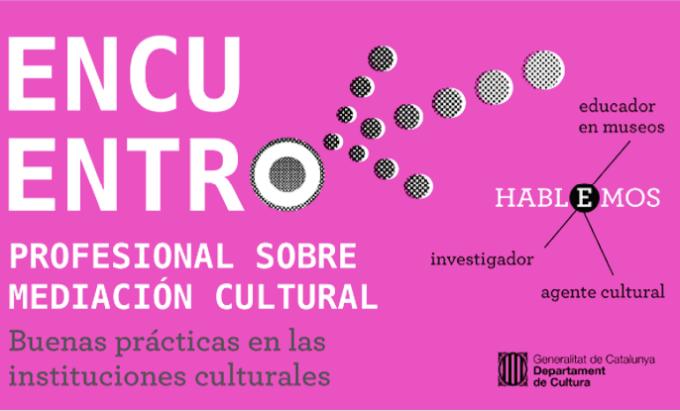 27 de marzo, Jornada profesional de Mediación Cultural en Cataluña. Buenas prácticas en las institucionesculturales